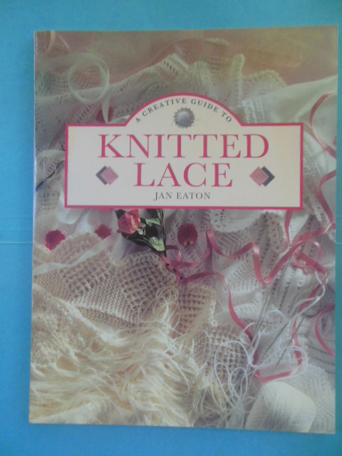 Image for A Creative Guide To Knitted Lace