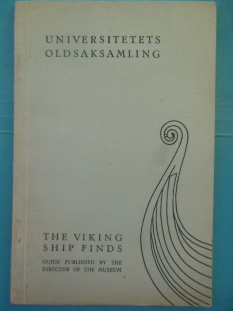 Image for The Viking Ship Finds: Universitetets Oldsaksamling 1952