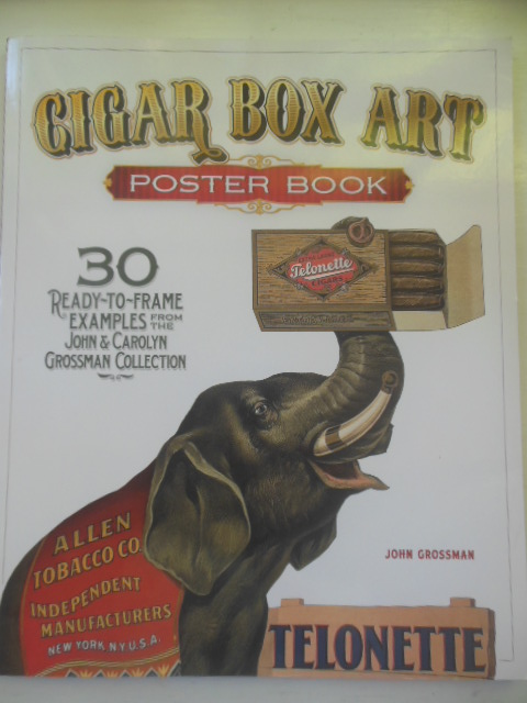 Image for Cigar Box Art Poster Book 30 Ready-To-Frame Examples From the John & Carolyn Grossman Collection