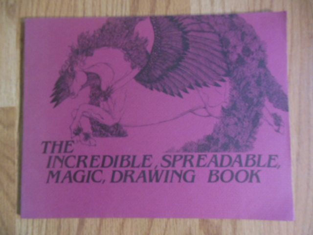 Image for The Incredible, Spreadable, Magic Drawing Book: A Course in Drawing for Young People, 1985