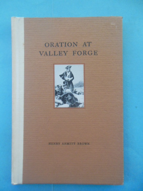 Image for Oration At Valley Forge 100th Anniversary Continental Army's Departure From Winter Encampment.