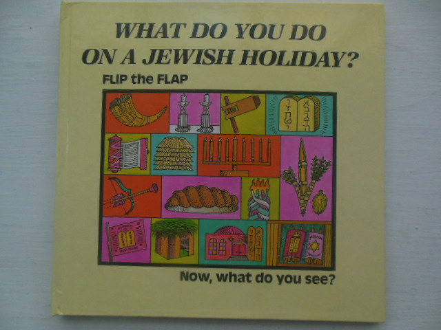 Image for What Do You Do On A Jewish Holiday? Flip the Flap 1985