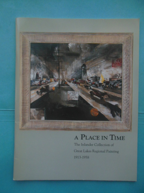 Image for A Place In Time The Inlander Collection of Great Lakes Regional Painting 1913-1958