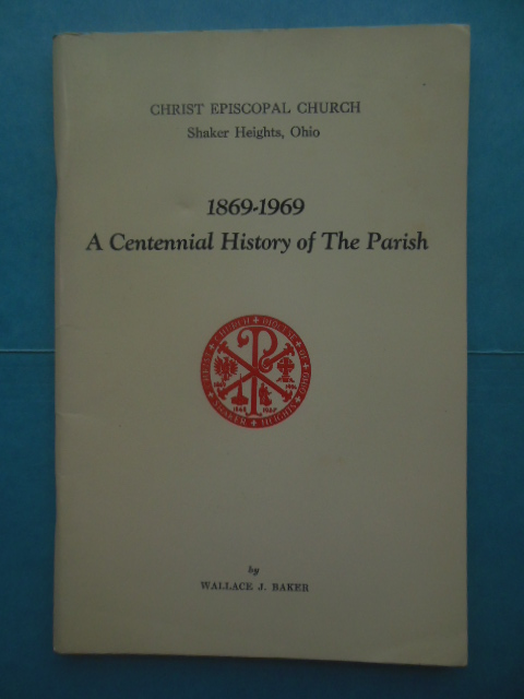 Image for Christ Episcopal Church Shaker Heights, Ohio; 1869-1969 A Centennial History