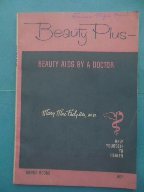 Image for Beauty-Plus Beauty Aids by a Doctor, Mary MacFadyen M.D.