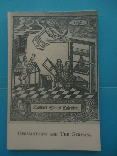 Image for Germantown and the Germans: An Exhibition of Books, Manuscripts, Prints and Photographs