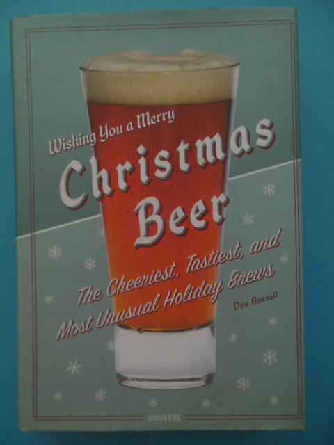 Image for Wishing You A Merry Christmas Beer; The Cheeriest, Tastiest, and Most Unusual Holiday Brews
