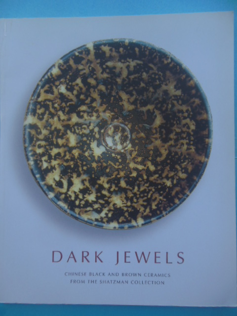 Image for Dark Jewels: Chinese Black and Brown Ceramics From the Shatzman Collection