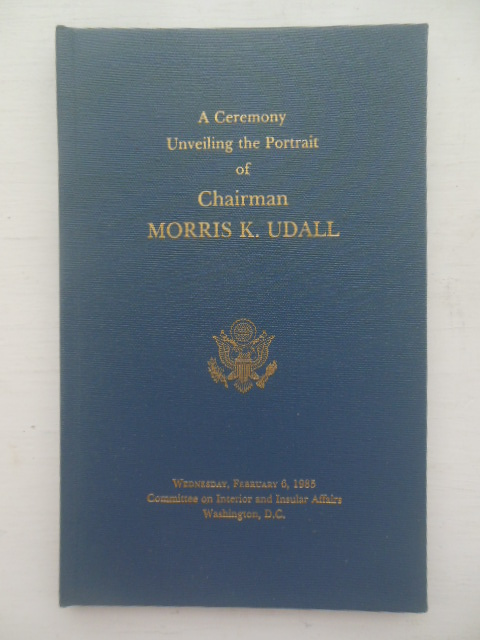 Image for A Ceremony Unveiling the Portrait of Chairman Morris K. Udall 1965