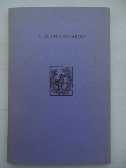 Image for A Felicity of Carols with Wood Engravings by Helen Siegl