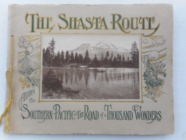 Image for The Shasta Route Along the Southern Pacific, Road of a Thousand Wonders