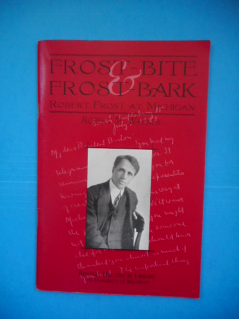 Image for Frost-Bite Frost-Bark; Robert Frost at Michigan