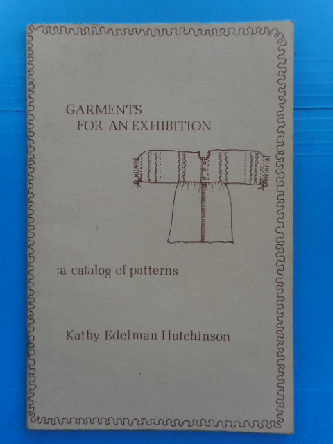 Image for Garments For an Exhibition;A Catalog of Patterns