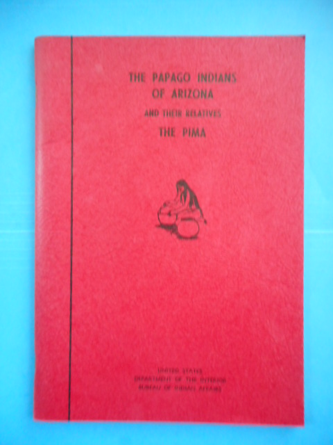 Image for The Papago Indians of Arizona and Their Relatives The Pima