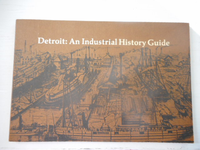 Image for Detroit: An Industrial History Guide