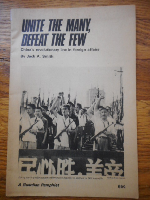 Image for Unite The Many, Defeat The Few; China's Revolutionary Line in Foreign Afairs, 1967