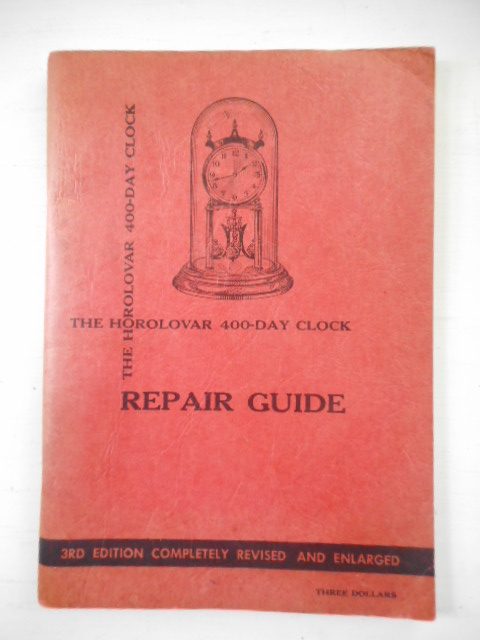 Image for The Horolovar 400-Day Clock Repair Guide -- 1956