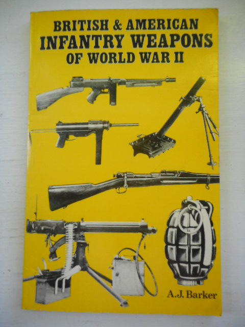 Image for British and American Infantry Weapons of World War II