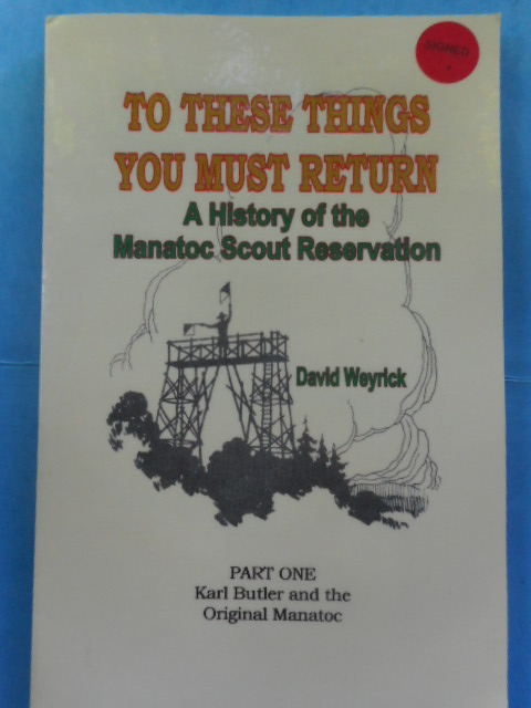 Image for To These Things You Must Return; A History of the Manatoc Scout Reservation.