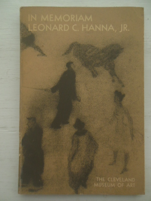Image for In Memoriam Leonard C. Hanna, Jr. The Cleveland Museum of Art