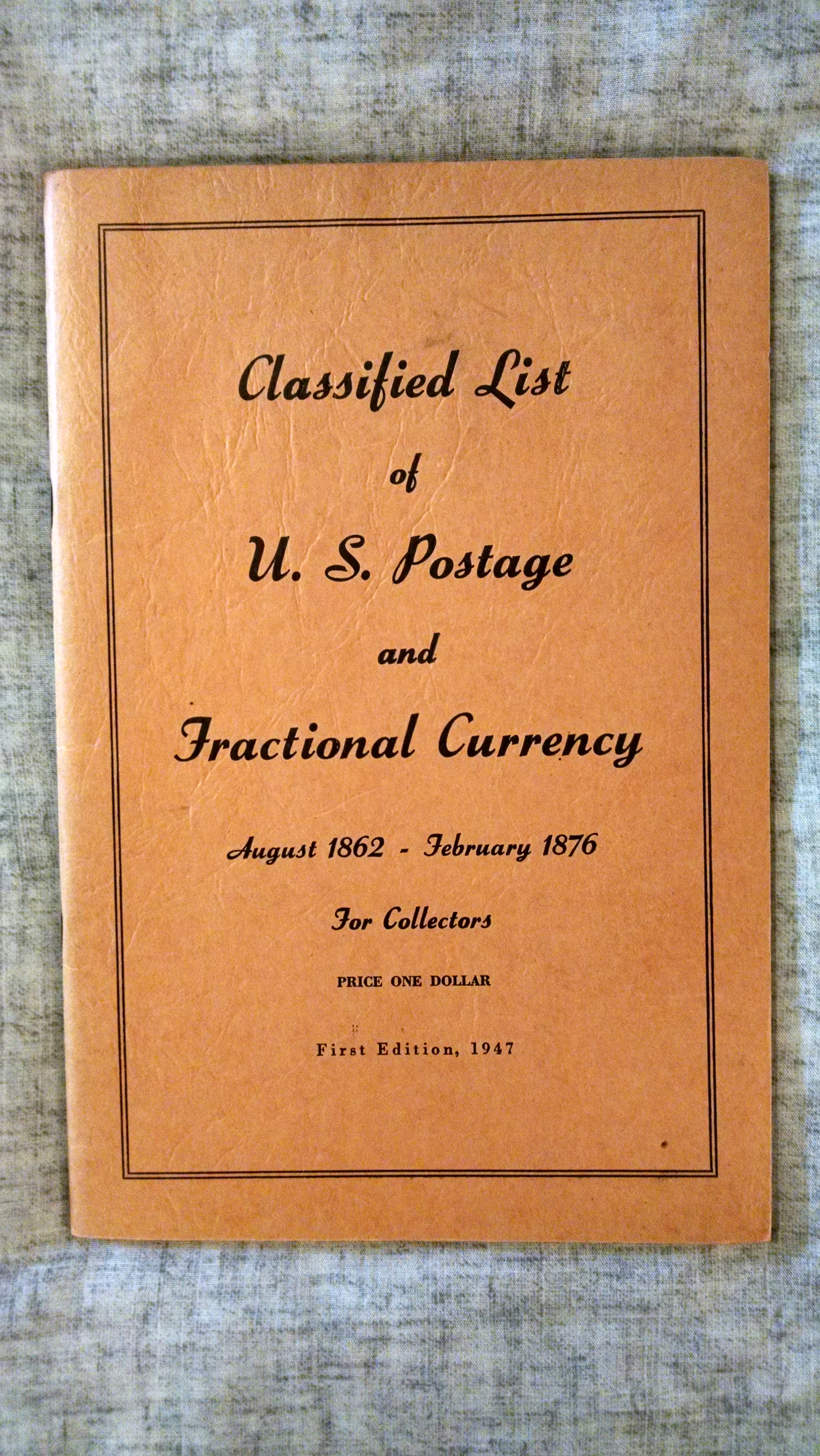Image for CLASSIFIED LIST OF U.S. POSTAGE AND FRACTIONAL CURRENCY  AUGUST 1862-FEBRUARY 1876